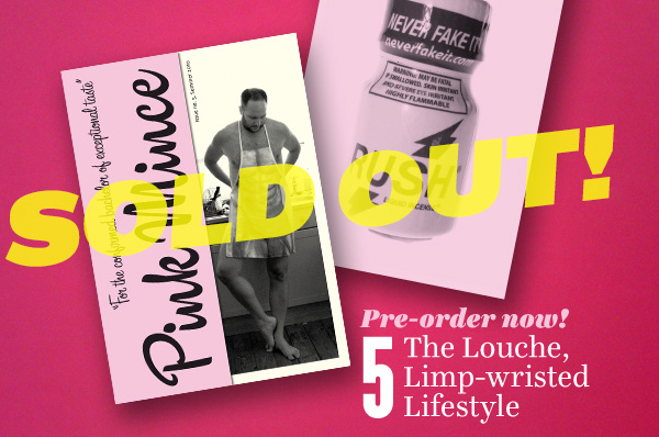 Pink Mince 5: The Louche, Limp-Wristed Lifestyle